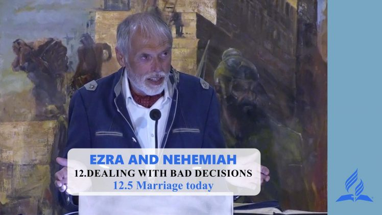 12.5 Marriage Today – DEALING WITH BAD DECISIONS   Pastor Kurt Piesslinger, M.A.