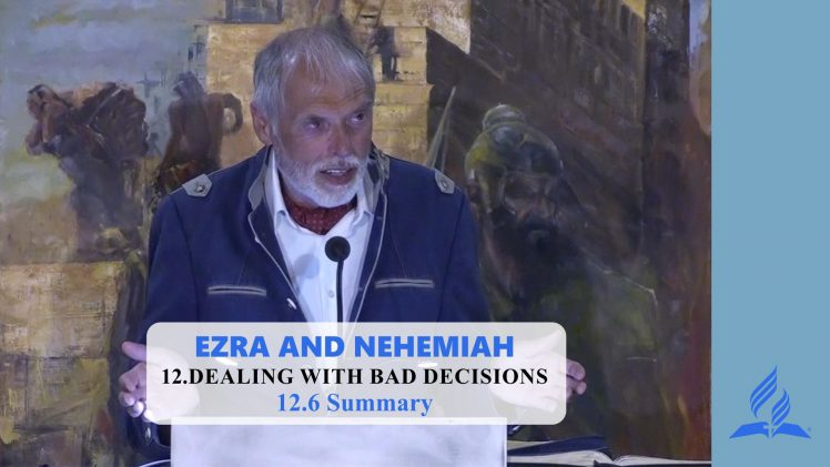 12.6 Summary – DEALING WITH BAD DECISIONS | Pastor Kurt Piesslinger, M.A.
