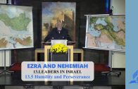13.5 Humility and Perseverance – LEADERS IN ISRAEL | Pastor Kurt Piesslinger, M.A.