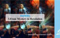 3.FROM MYSTERY TO REVELATION – DANIEL | Pastor Kurt Piesslinger, M.A.