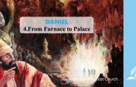 4.FROM FURNACE TO PALACE – DANIEL | Pastor Kurt Piesslinger, M.A.