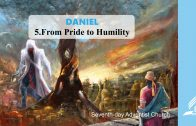 5.FROM PRIDE TO HUMILITY – DANIEL | Pastor Kurt Piesslinger, M.A.