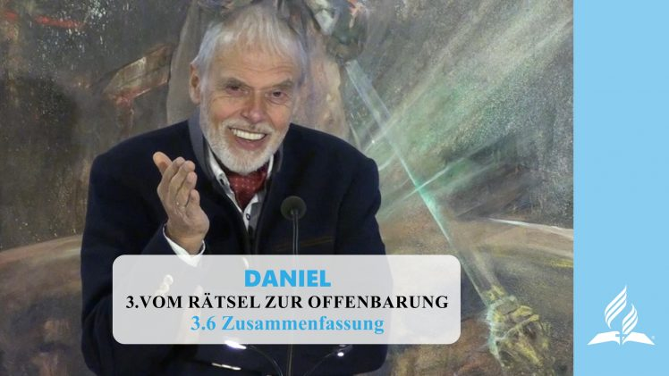 3.6 Summary – FROM MYSTERY TO REVELATION | Pastor Kurt Piesslinger, M.A.