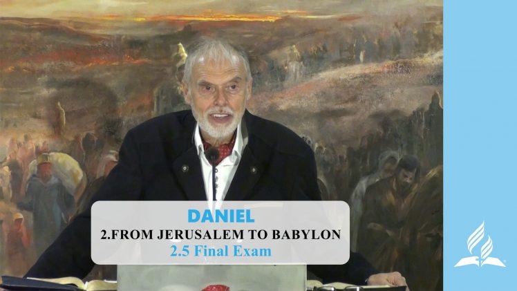 2.5 Final Exam – FROM JERUSALEM TO BABYLON | Pastor Kurt Piesslinger, M.A.