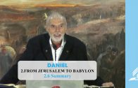 2.6 Summary – FROM JERUSALEM TO BABYLON | Pastor Kurt Piesslinger, M.A.