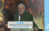 4.2 The Call to Worship – FROM FURNACE TO PALACE | Pastor Kurt Piesslinger, M.A.