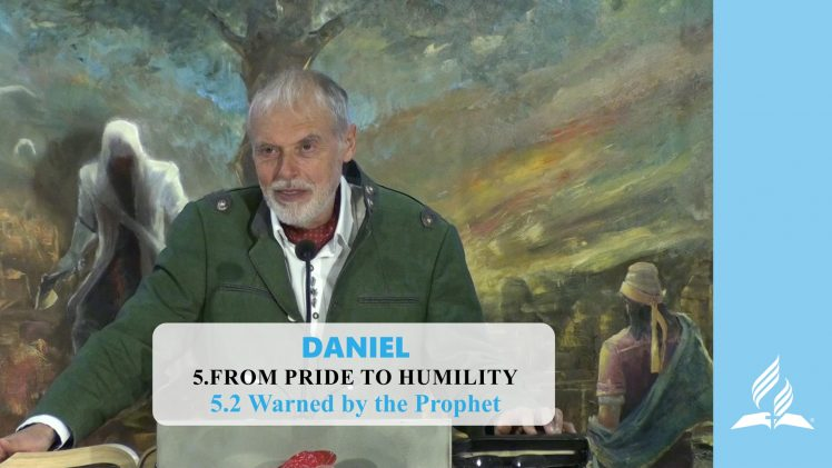 5.2 Warned by the Prophet – FROM PRIDE TO HUMILITY | Pastor Kurt Piesslinger, M.A.