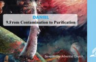 9.FROM CONTAMINATION TO PURIFICATION – DANIEL | Pastor Kurt Piesslinger, M.A.