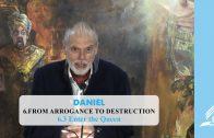 6.3 Enter the Queen – FROM ARROGANCE TO DESTRUCTION | Pastor Kurt Piesslinger, M.A.