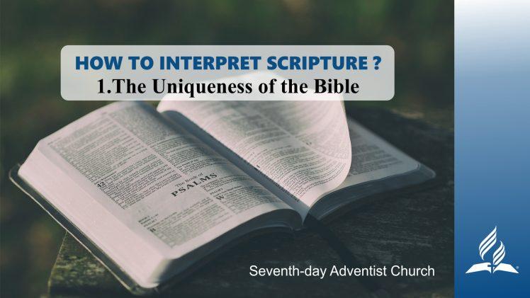 1.THE UNIQUENESS OF THE BIBLE – HOW TO INTERPRET SCRIPTURE | Pastor Kurt Piesslinger, M.A.