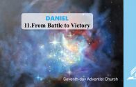 11.FROM BATTLE TO VICTORY – DANIEL | Pastor Kurt Piesslinger, M.A.