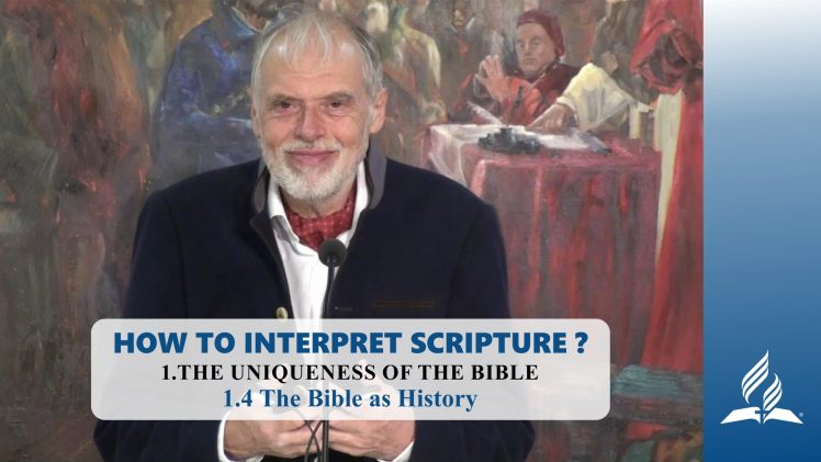 1.4 The Bible as History – THE UNIQUENESS OF THE BIBLE | Pastor Kurt Piesslinger, M.A.