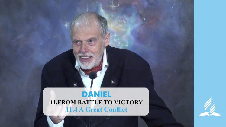 11.4 A Great Conflict – FROM BATTLE TO VICTORY | Pastor Kurt Piesslinger, M.A.