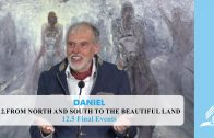 12.5 Final Events – FROM NORTH AND SOUTH TO THE BEAUTIFUL LAND | Pastor Kurt Piesslinger, M.A.