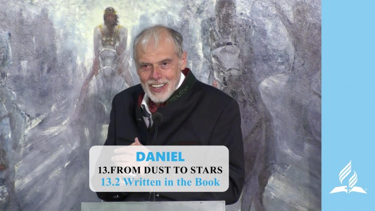 13.2 Written in the Book – FROM DUST TO STARS | Pastor Kurt Piesslinger, M.A.