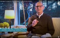 A Special Message of courage from Pastor Ted Wilson to all Seventh-day Adventists