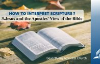 3.JESUS AND THE APOSTLES' VIEW OF THE BIBLE – HOW TO INTERPRET SCRIPTURE? | Pastor Kurt Piesslinger, M.A.