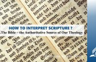 4.THE BIBLE-THE AUTHORITATIVE SOURCE OF OUR THEOLOGY – HOW TO INTERPRET SCRIPTURE? | Pastor Kurt Piesslinger, M.A.
