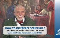 2.1 The Divine Revelation of the Bible – THE ORIGIN AND NATURE OF THE BIBLE   Pastor Kurt Piesslinger, M.A.