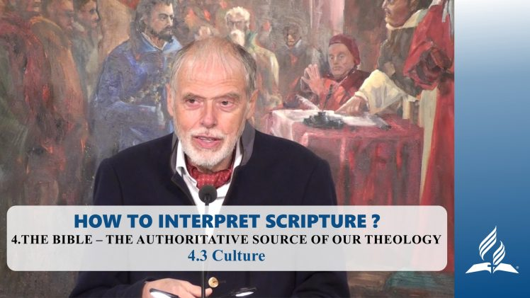4.3 Culture – THE BIBLE-THE AUTHORITATIVE SOURCE OF OUR THEOLOGY | Pastor Kurt Piesslinger, M.A.