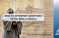10.THE BIBLE AS HISTORY – HOW TO INTERPRET SCRIPTURE? | Pastor Kurt Piesslinger, M.A.