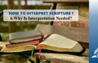 6.WHY IS INTERPRETATION NEEDED? – HOW TO INTERPRET SCRIPTURE? | Pastor Kurt Piesslinger, M.A.