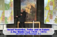 3.The Middle East 1949 – 1973 – ISRAEL YESTERDAY, TODAY AND IN FUTURE | Pastor Kurt Piesslinger, M.A.