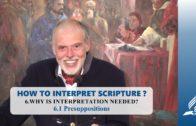 6.1 Presuppositions – WHY IS INTERPRETATION NEEDED? | Pastor Kurt Piesslinger, M.A.