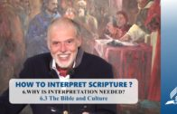 6.3 The Bible and Culture – WHY IS INTERPRETATION NEEDED? | Pastor Kurt Piesslinger, M.A.