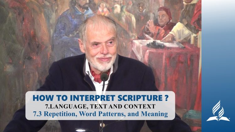7.3 Repetition, Word Patterns, and Meaning – LANGUAGE, TEXT AND CONTEXT | Pastor Kurt Piesslinger, M.A.