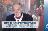 13.1 The Living Word of God and the Holy Spirit – LIVING BY THE WORLD OF GOD   Pastor Kurt Piesslinger, M.A.