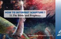 11.THE BIBLE AND PROPHECY – HOW TO INTERPRET SCRIPTURE? | Pastor Kurt Piesslinger, M.A.