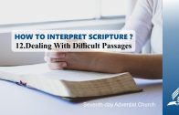 12.DEALING WITH DIFFICULT PASSAGES – HOW TO INTERPRET SCRIPTURE? | Pastor Kurt Piesslinger, M.A.