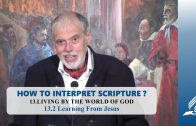 13.2 Learning From Jesus – LIVING BY THE WORLD OF GOD | Pastor Kurt Piesslinger, M.A.