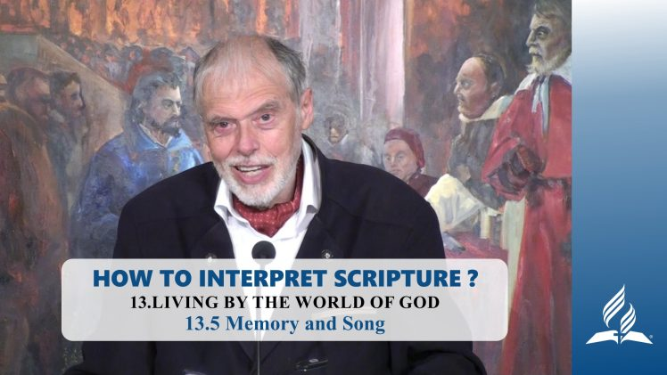 13.5 Memory and Song – LIVING BY THE WORLD OF GOD | Pastor Kurt Piesslinger, M.A.