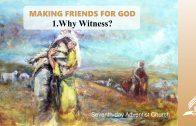 1.WHY WITNESS? – MAKING FRIENDS FOR GOD | Pastor Kurt Piesslinger, M.A.