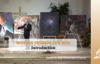Introduction – MAKING FRIENDS FOR GOD | Pastor Kurt Piesslinger, M.A.