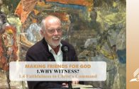 1.4 Faithfulness to Christ's Command – WHY WITNESS? | Pastor Kurt Piesslinger, M.A.