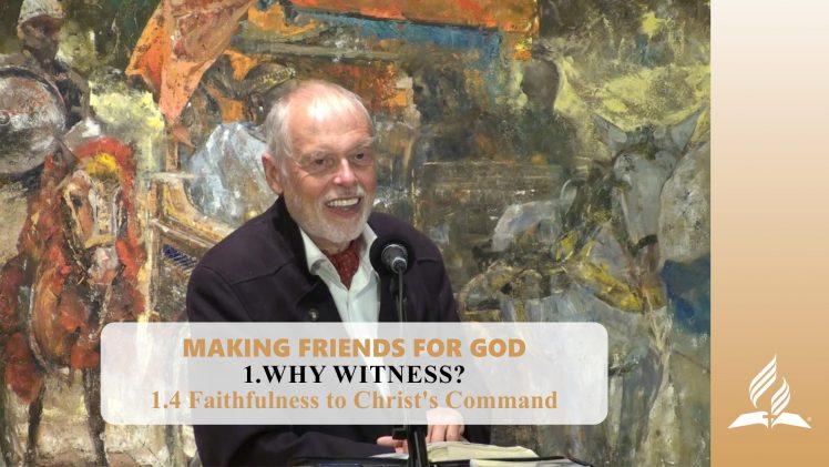 1.4 Faithfulness to Christ's Command – WHY WITNESS? | Pastor Kurt Piesslinger, M.A.