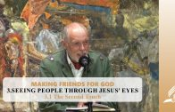 3.1 The Second Touch – SEEING PEOPLE THROUGH JESUS' EYES | Pastor Kurt Piesslinger, M.A.