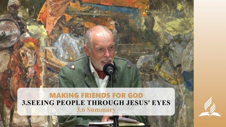3.6 Summary – SEEING PEOPLE THROUGH JESUS' EYES | Pastor Kurt Piesslinger, M.A.