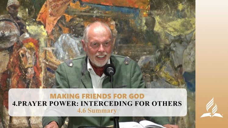 4.6 Summary – PRAYER POWER: INTERCEDING FOR OTHERS | Pastor Kurt Piesslinger, M.A.