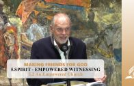 5.2 An Empowered Church – SPIRIT-EMPOWERED WITNESSING | Pastor Kurt Piesslinger, M.A.