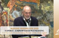 5.5 The Life-Transforming Power of the Holy Spirit – SPIRIT-EMPOWERED WITNESSING | Pastor Kurt Piesslinger, M.A.