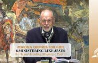 8.3 Jesus' Healing Ministry-Part 1 – MINISTERING LIKE JESUS | Pastor Kurt Piesslinger, M.A.