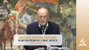 8.6 Summary – MINISTERING LIKE JESUS | Pastor Kurt Piesslinger, M.A.