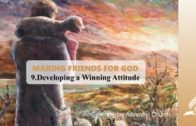 9.DEVELOPING A WINNING ATTITUDE – MAKING FRIENDS FOR GOD | Pastor Kurt Piesslinger, M.A
