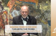 7.3 The Benefits of Studying God's Word – SHARING THE WORD | Pastor Kurt Piesslinger, M.A.