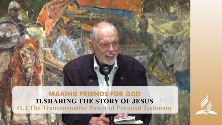 11.2 The Transformative Power of Personal Testimony – SHARING THE STORY OF JESUS | Pastor Kurt Piesslinger, M.A.