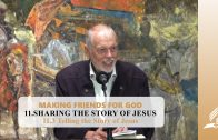 11.3 Telling the Story of Jesus – SHARING THE STORY OF JESUS | Pastor Kurt Piesslinger, M.A.